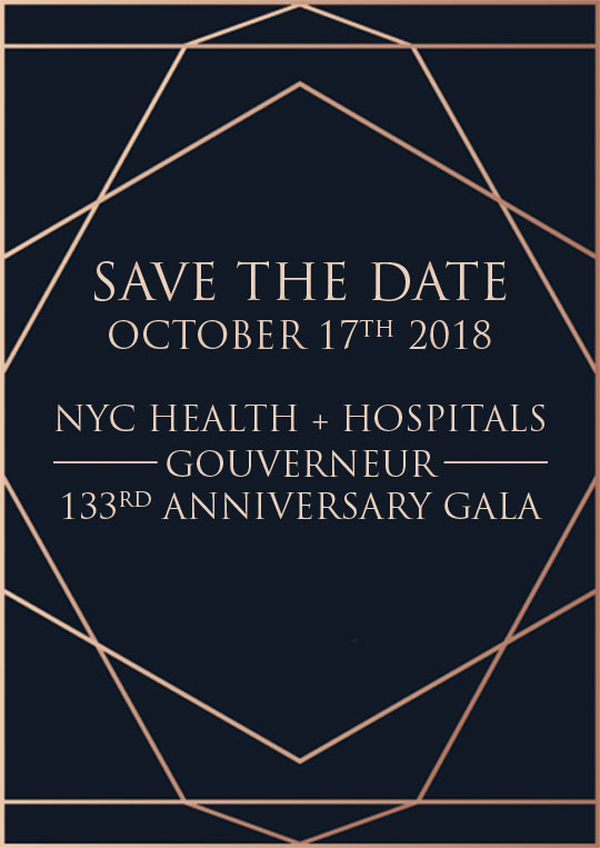 SAVE THE DATE OCTOBER 17th 2018 NYC HEALTH + HOSPITALS GOUVERNEUR 133rd ANNIVERSARY GALA